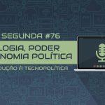 Mesa Redonda: Uma introdução à tecnopolítica